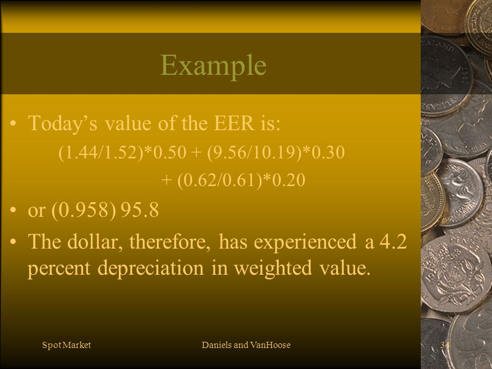 Example Today's value of the EER is: or (0.958) 95.8