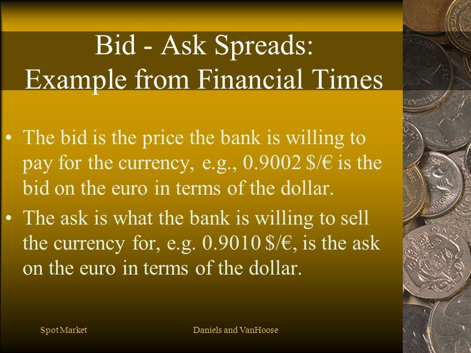 Bid - Ask Spreads: Example from Financial Times