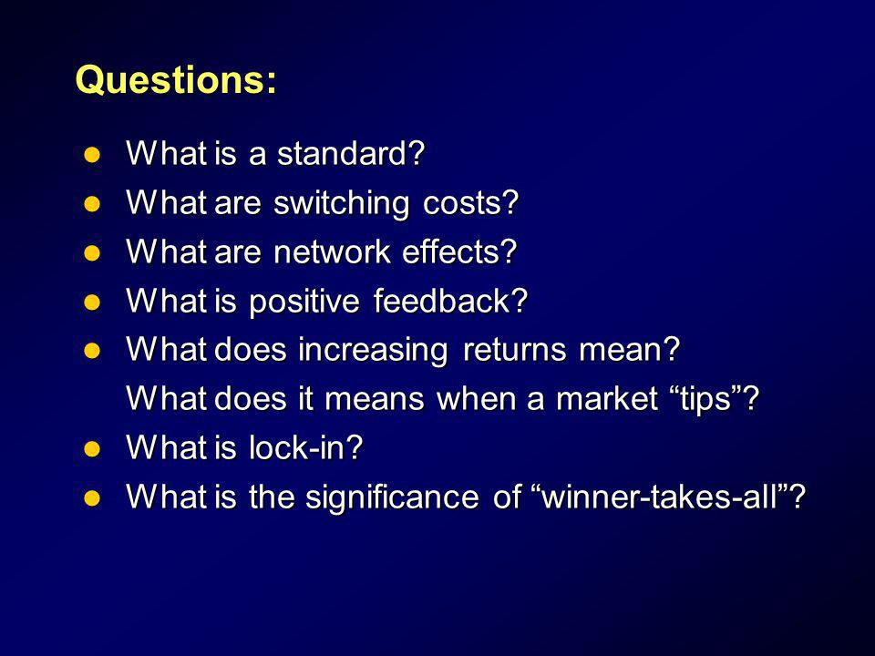 Questions: What is a standard What are switching costs