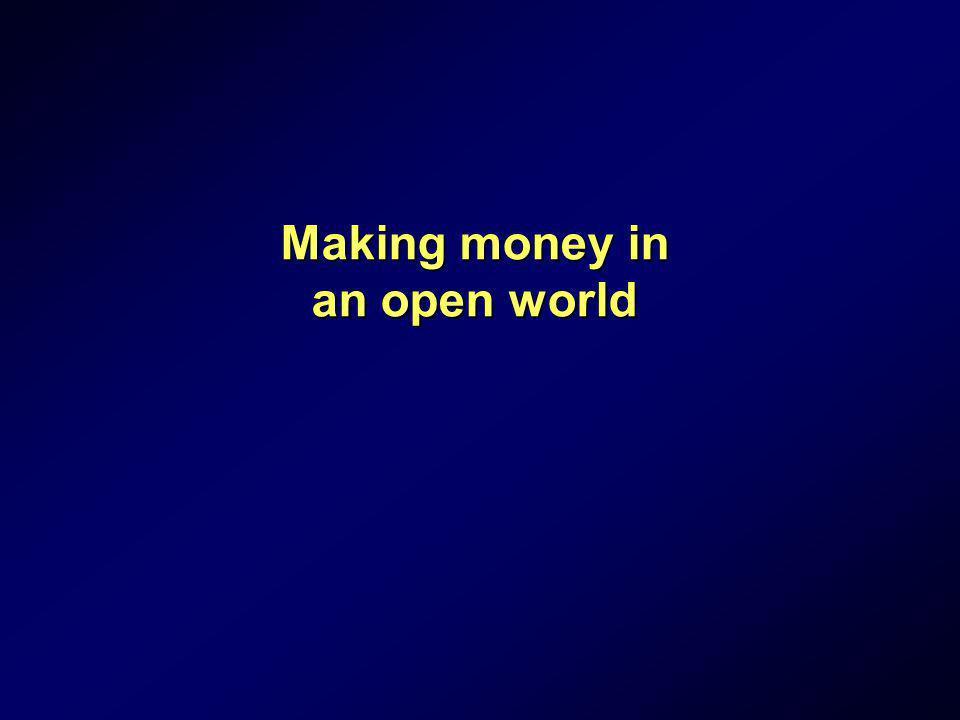 Making money in an open world