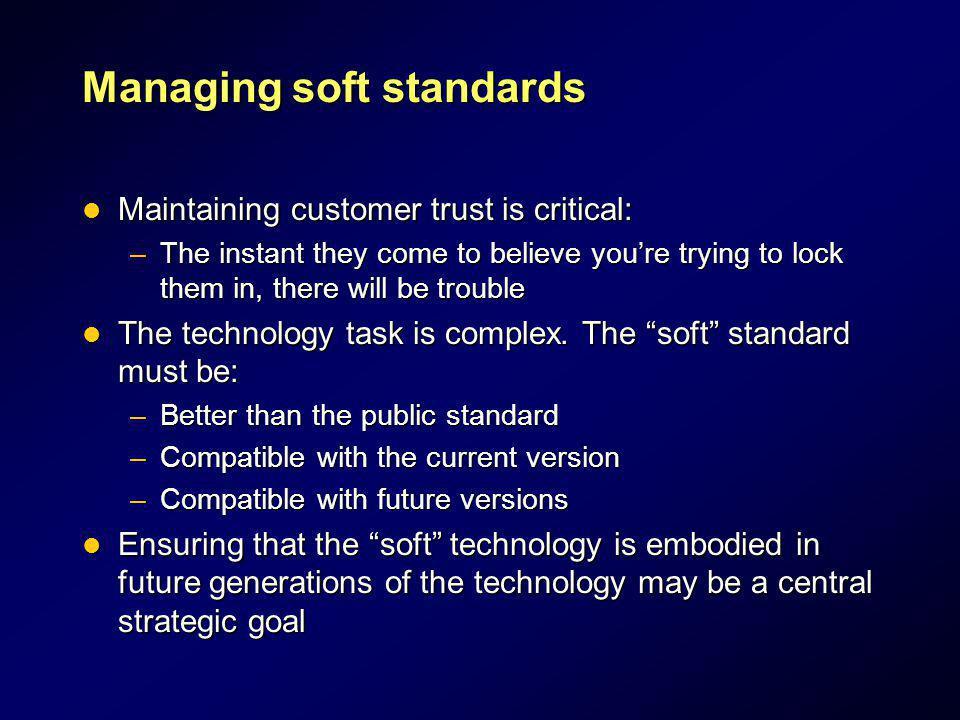 Managing soft standards