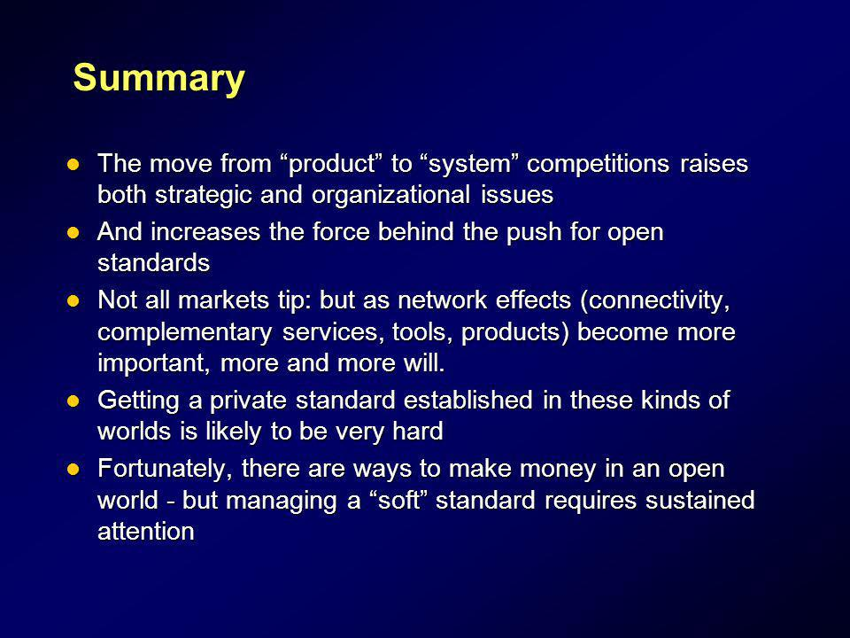 Summary The move from product to system competitions raises both strategic and organizational issues.