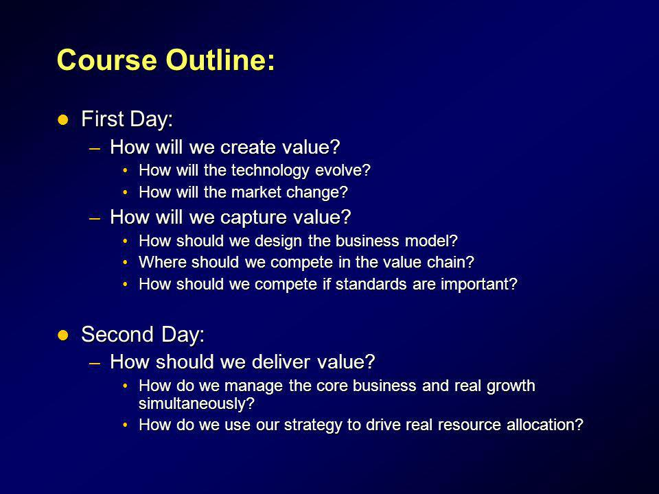 Course Outline: First Day: Second Day: How will we create value