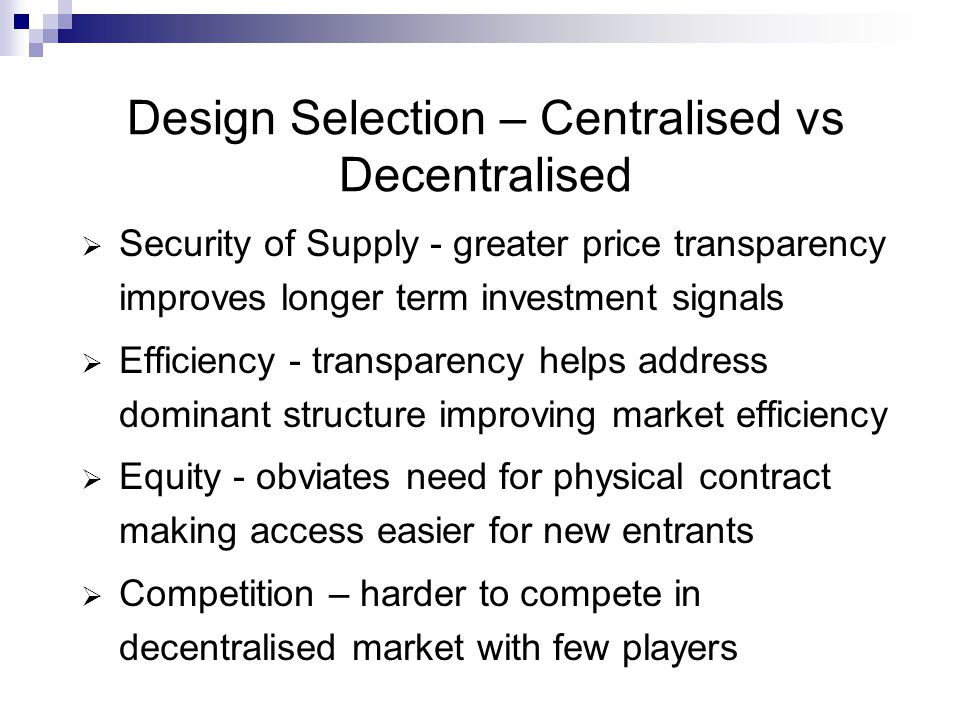 Design Selection – Centralised vs Decentralised