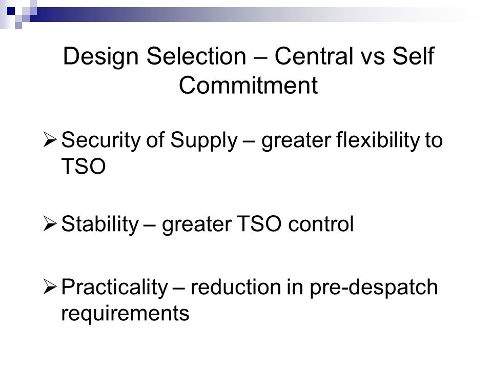 Design Selection – Central vs Self Commitment