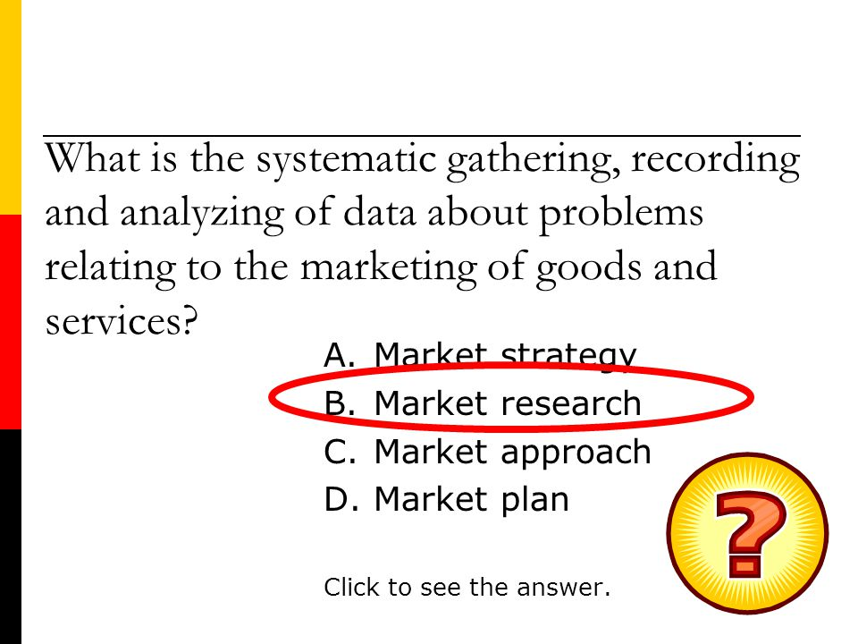 What is the systematic gathering, recording and analyzing of data about problems relating to the marketing of goods and services