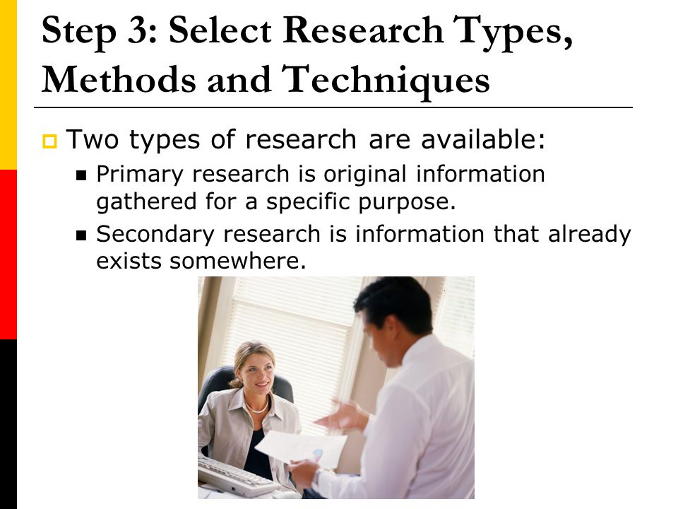 Step 3: Select Research Types, Methods and Techniques