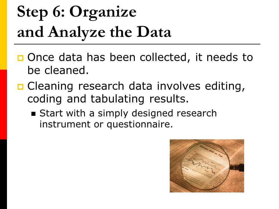 Step 6: Organize and Analyze the Data