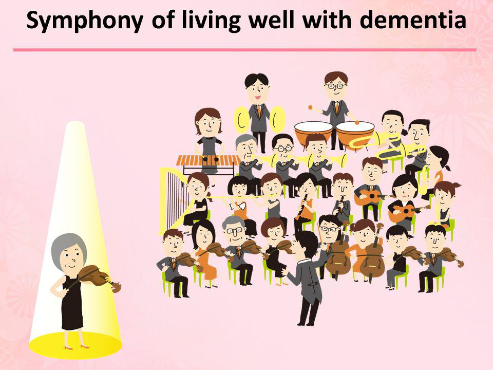 Symphony of living well with dementia