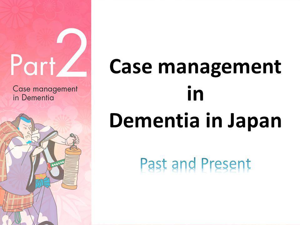 Case management in Dementia in Japan