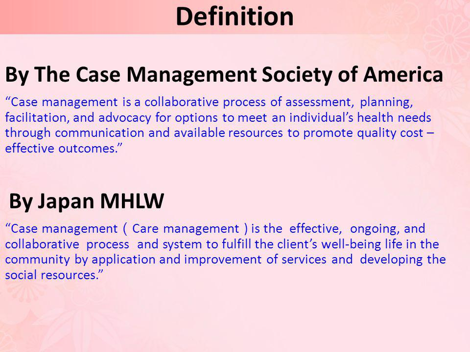 Definition By The Case Management Society of America By Japan MHLW