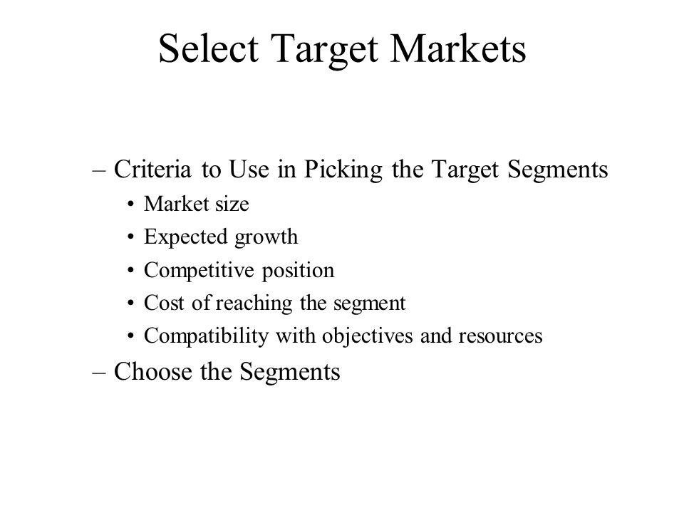 Select Target Markets Criteria to Use in Picking the Target Segments