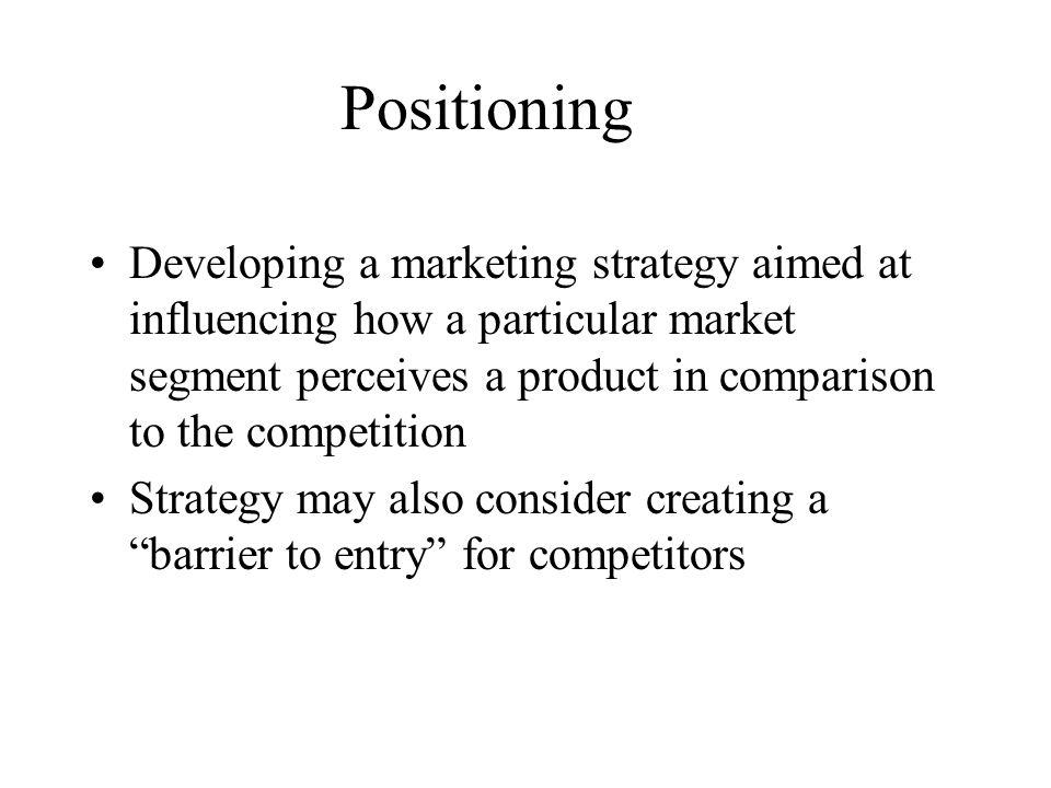 Positioning Developing a marketing strategy aimed at influencing how a particular market segment perceives a product in comparison to the competition.