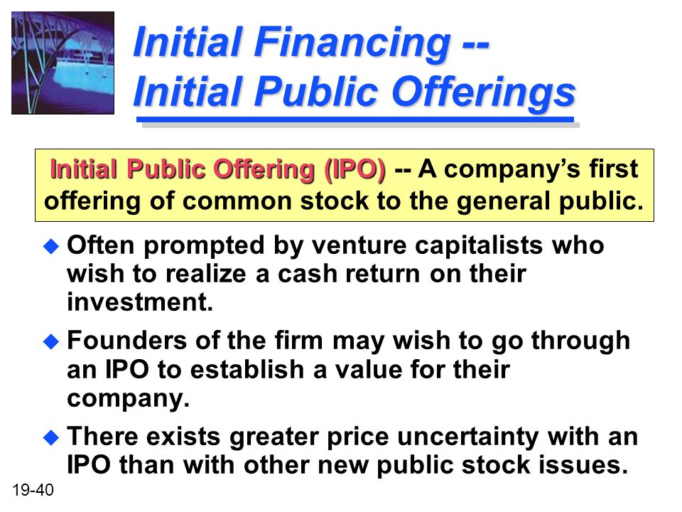 Initial Financing -- Initial Public Offerings