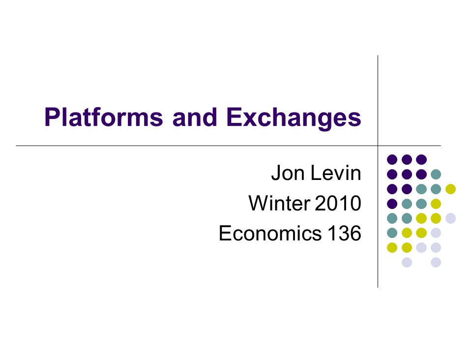 Platforms and Exchanges