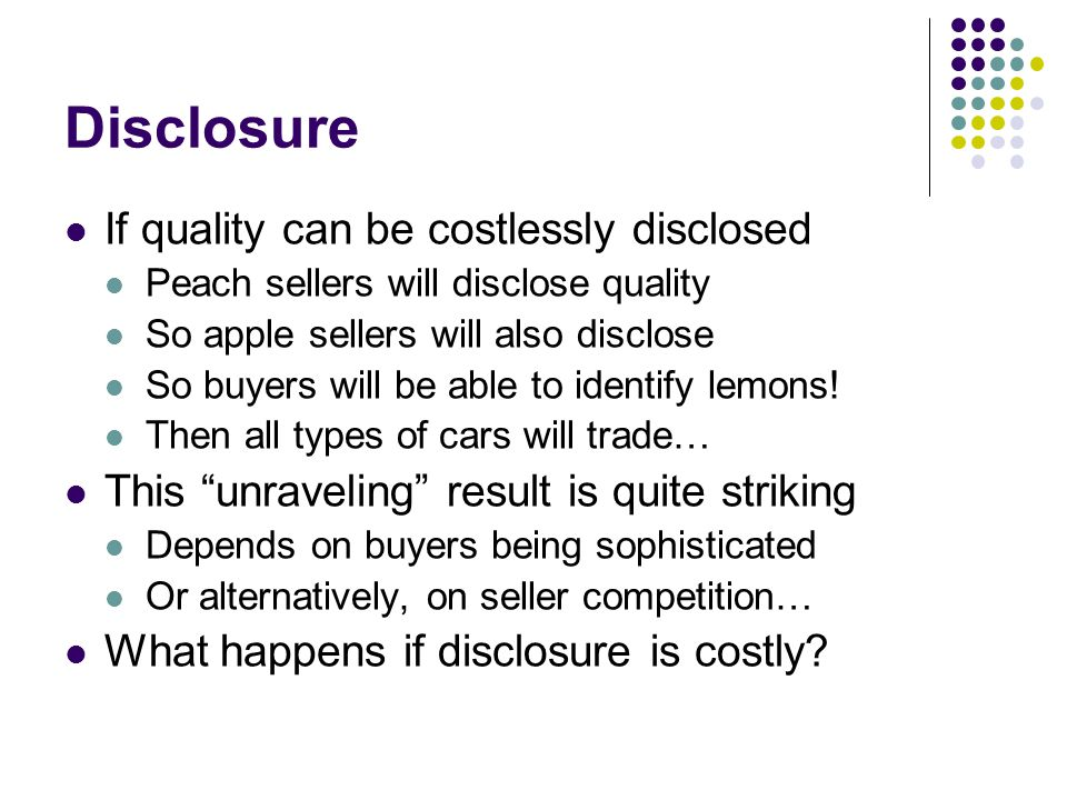 Disclosure If quality can be costlessly disclosed