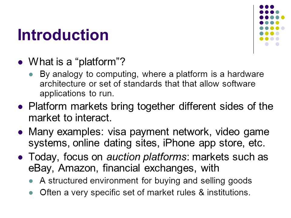 Introduction What is a platform