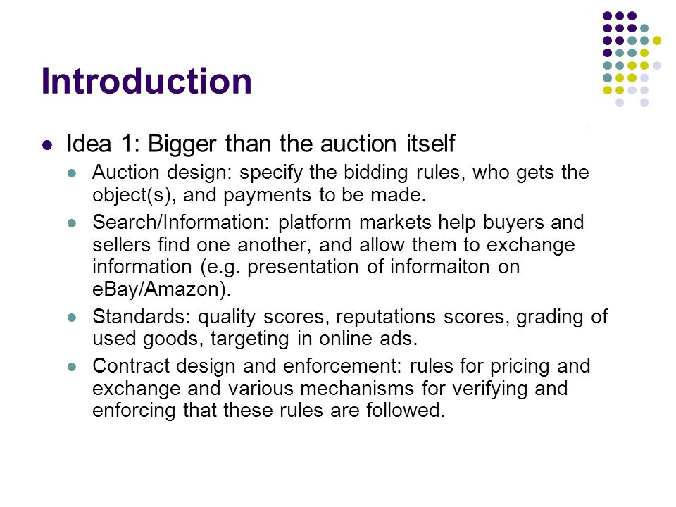 Introduction Idea 1: Bigger than the auction itself