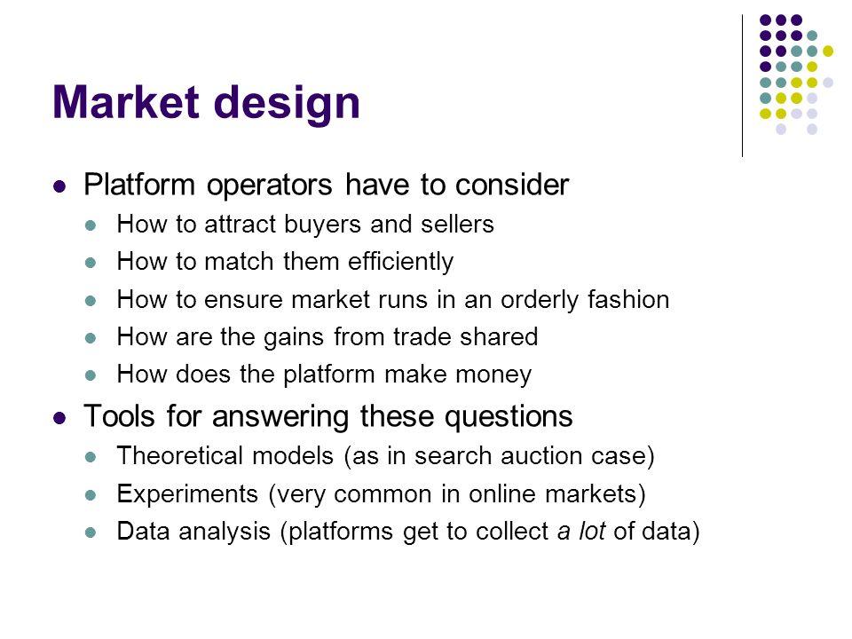 Market design Platform operators have to consider