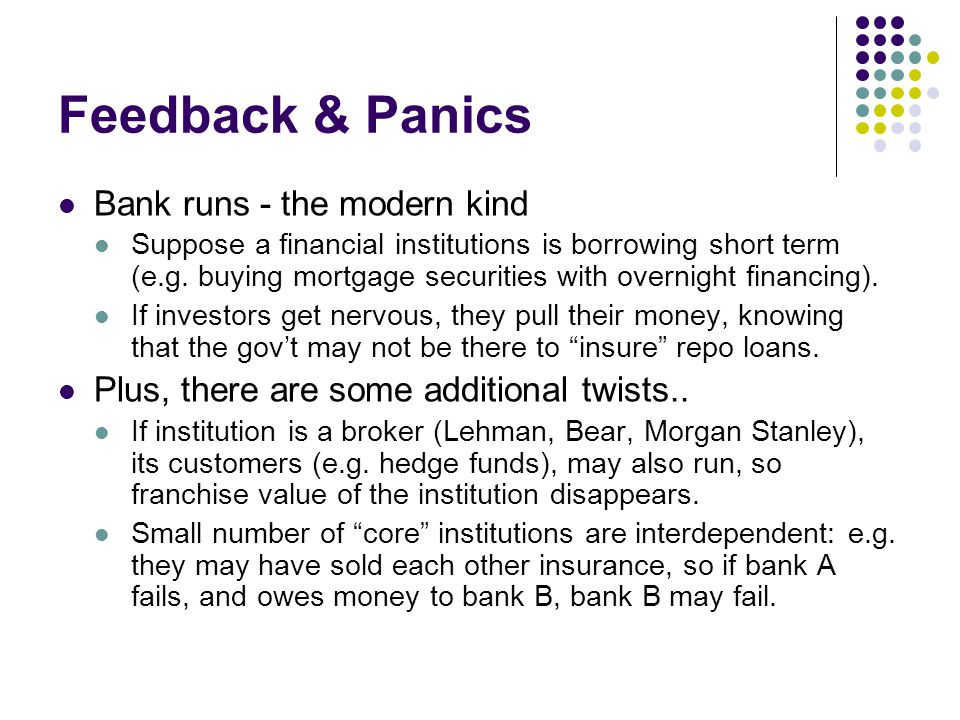 Feedback & Panics Bank runs - the modern kind