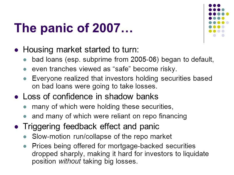 The panic of 2007… Housing market started to turn: