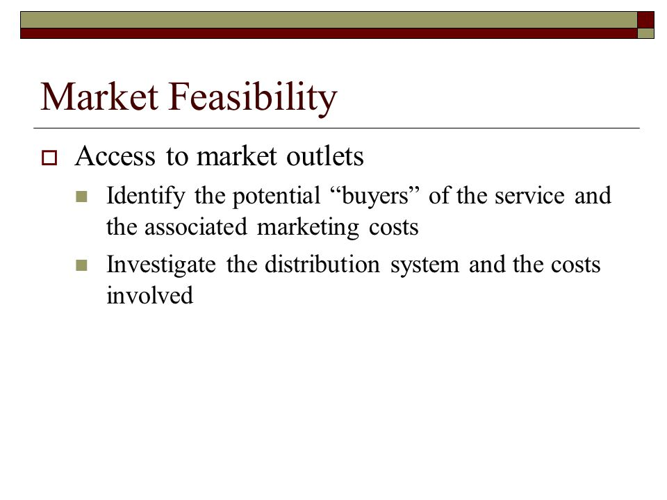 Market Feasibility Access to market outlets