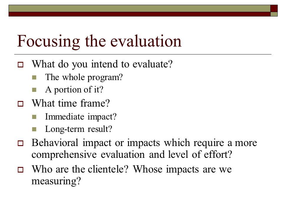 Focusing the evaluation