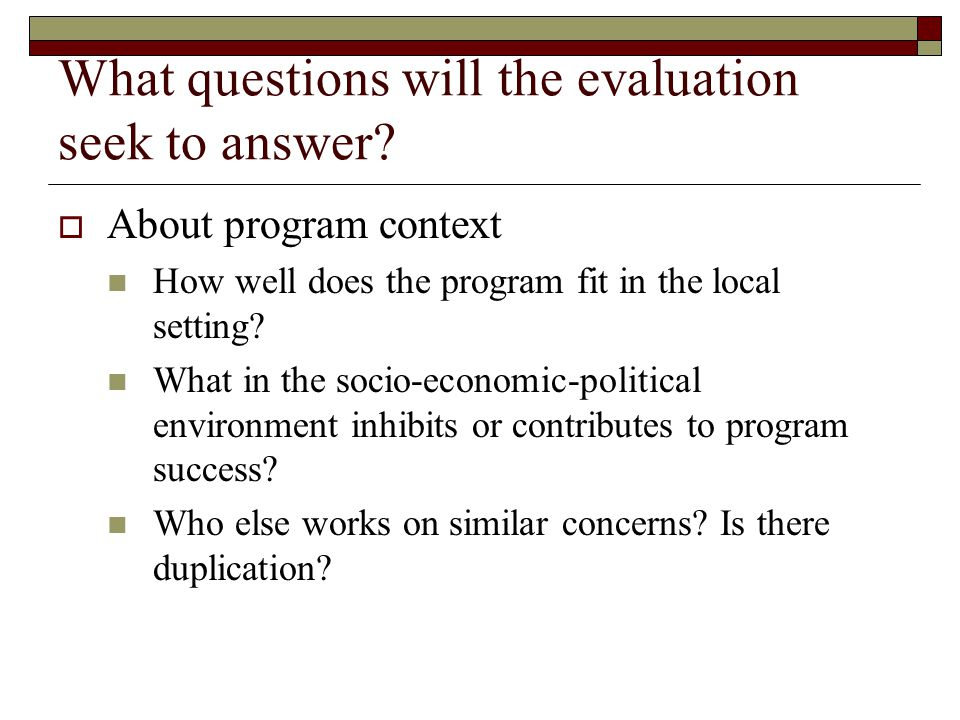 What questions will the evaluation seek to answer