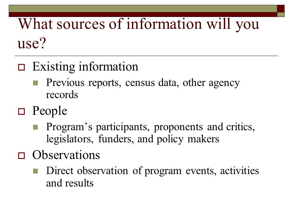 What sources of information will you use
