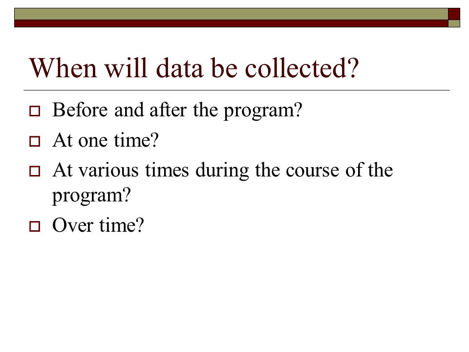 When will data be collected