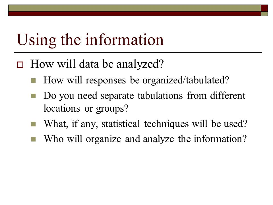 Using the information How will data be analyzed