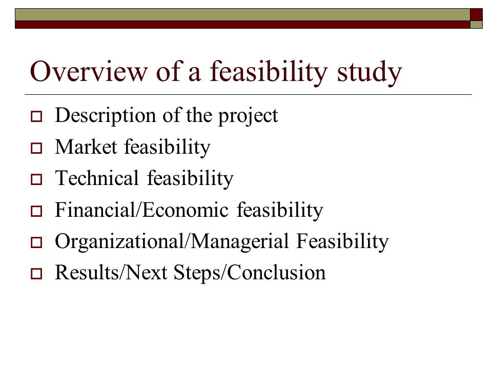 Overview of a feasibility study