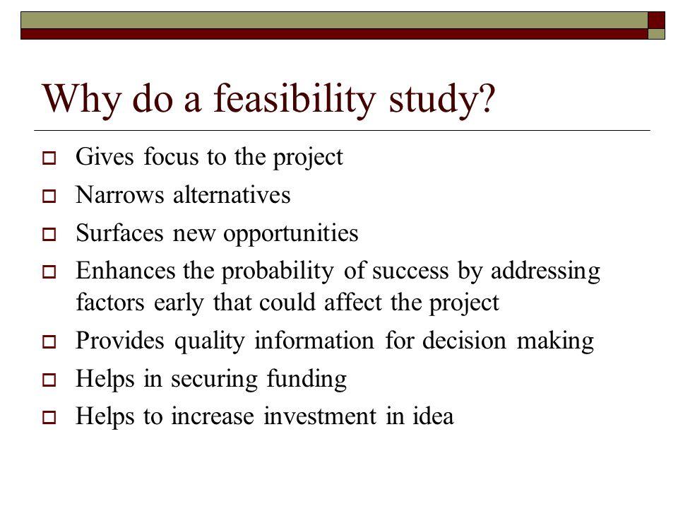Why do a feasibility study