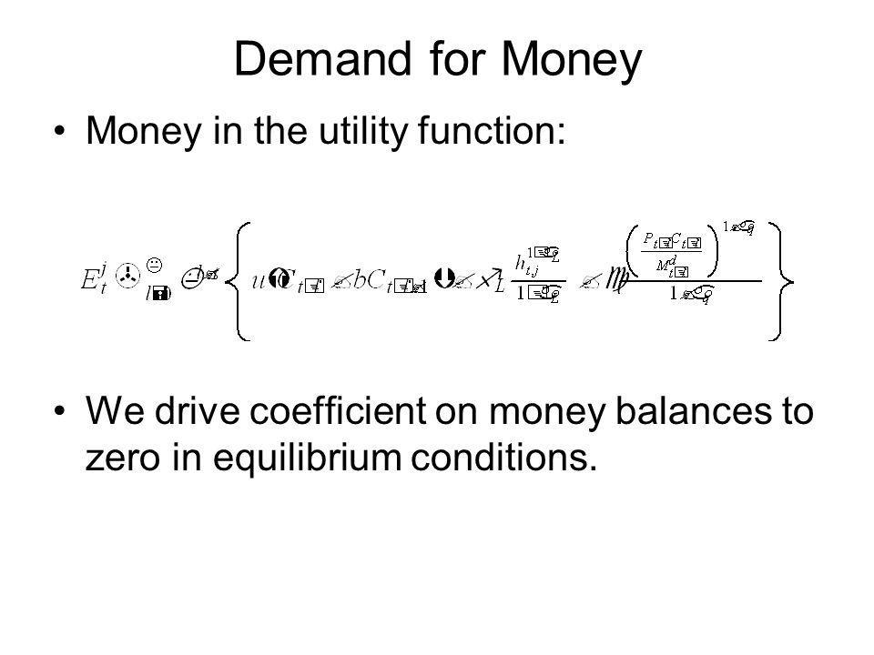 Demand for Money Money in the utility function:
