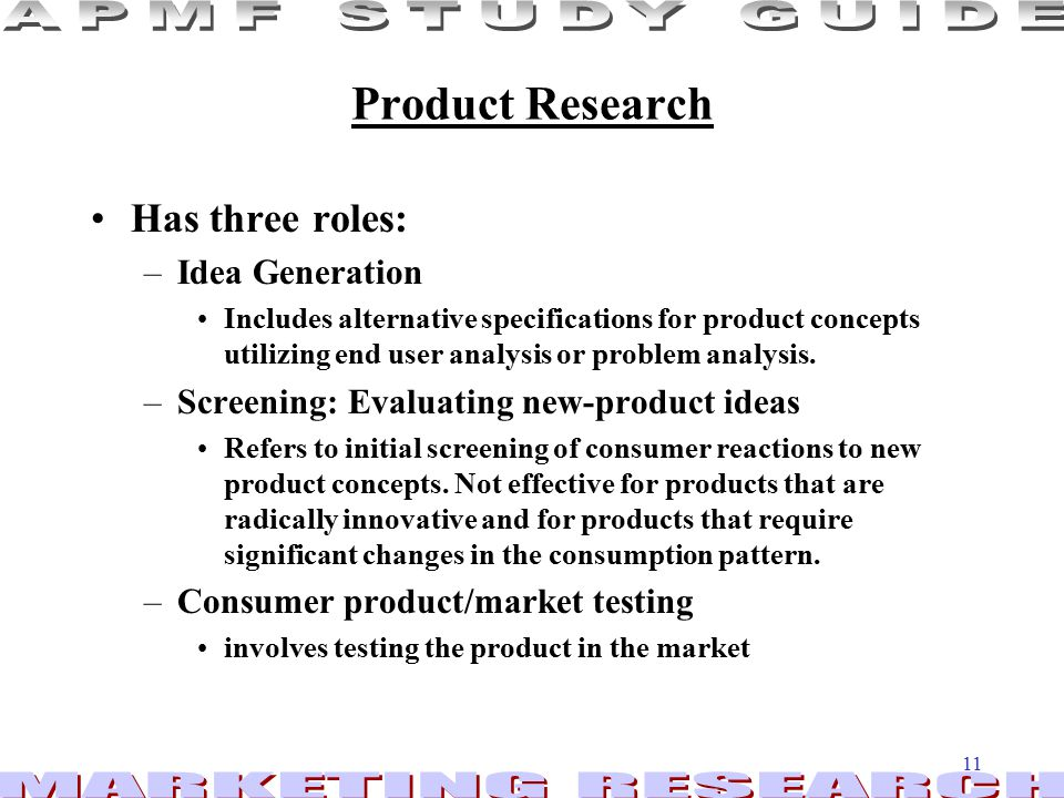 Product Research Has three roles: Idea Generation
