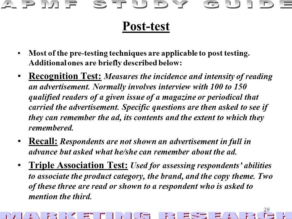 Post-test Most of the pre-testing techniques are applicable to post testing. Additional ones are briefly described below: