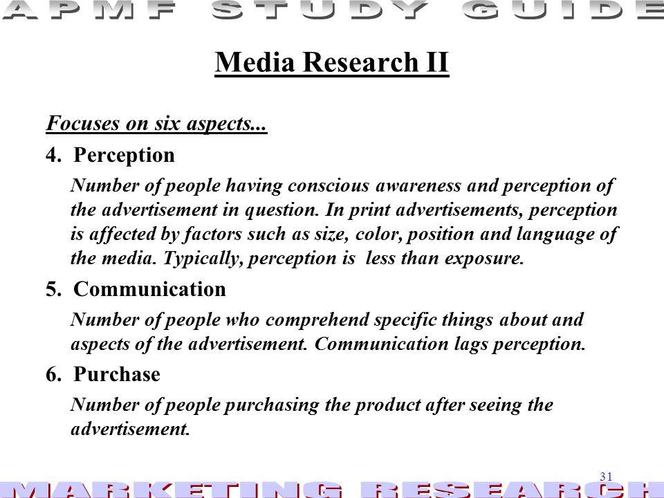 Media Research II Focuses on six aspects... 4. Perception