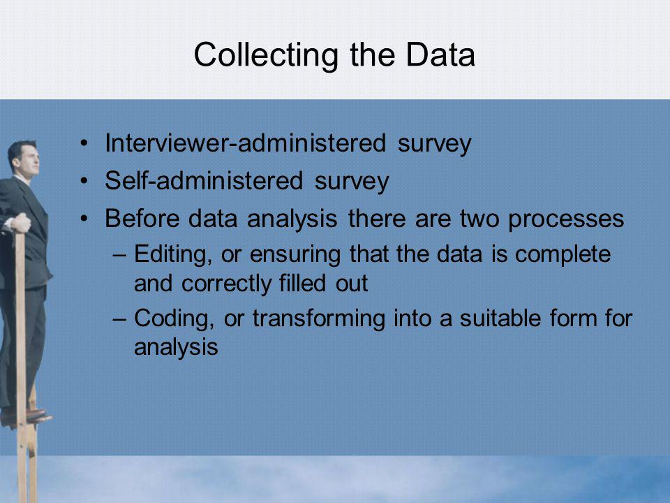Collecting the Data Interviewer-administered survey