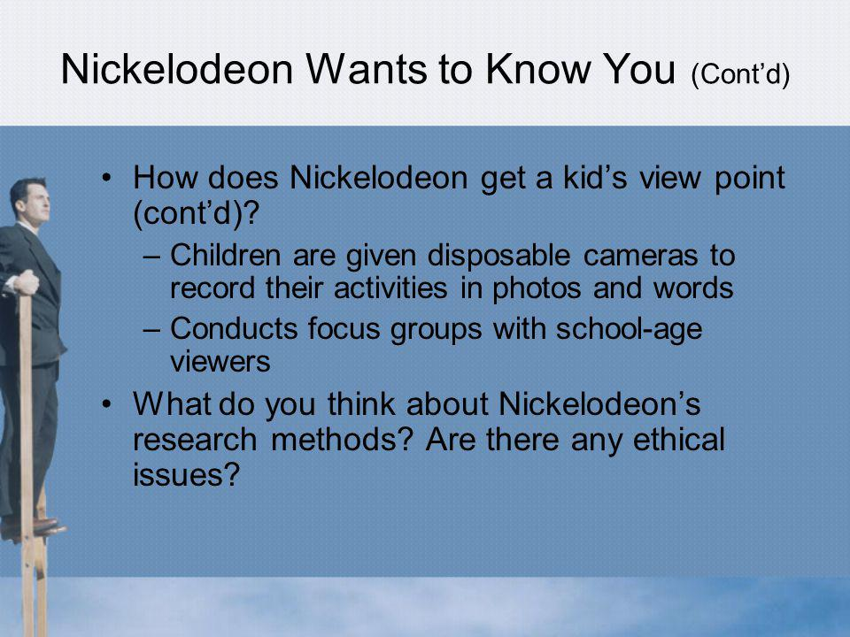 Nickelodeon Wants to Know You (Cont'd)