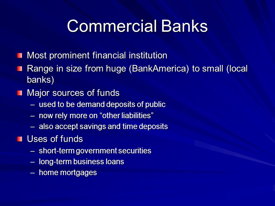 Commercial Banks Most prominent financial institution