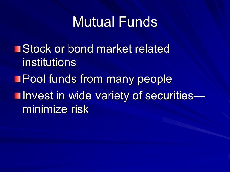 Mutual Funds Stock or bond market related institutions