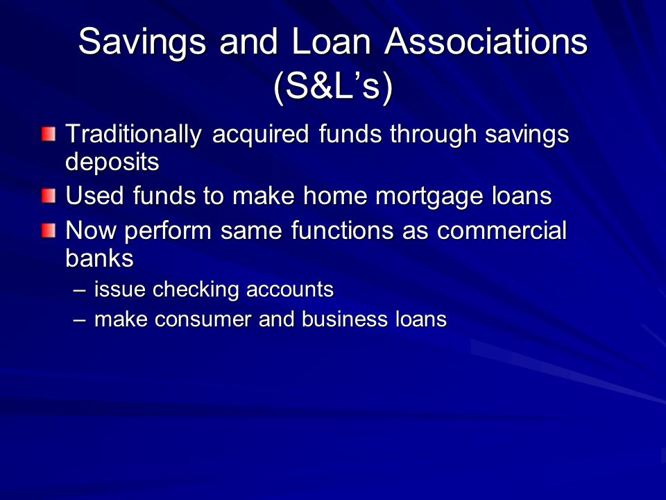 Savings and Loan Associations (S&L's)