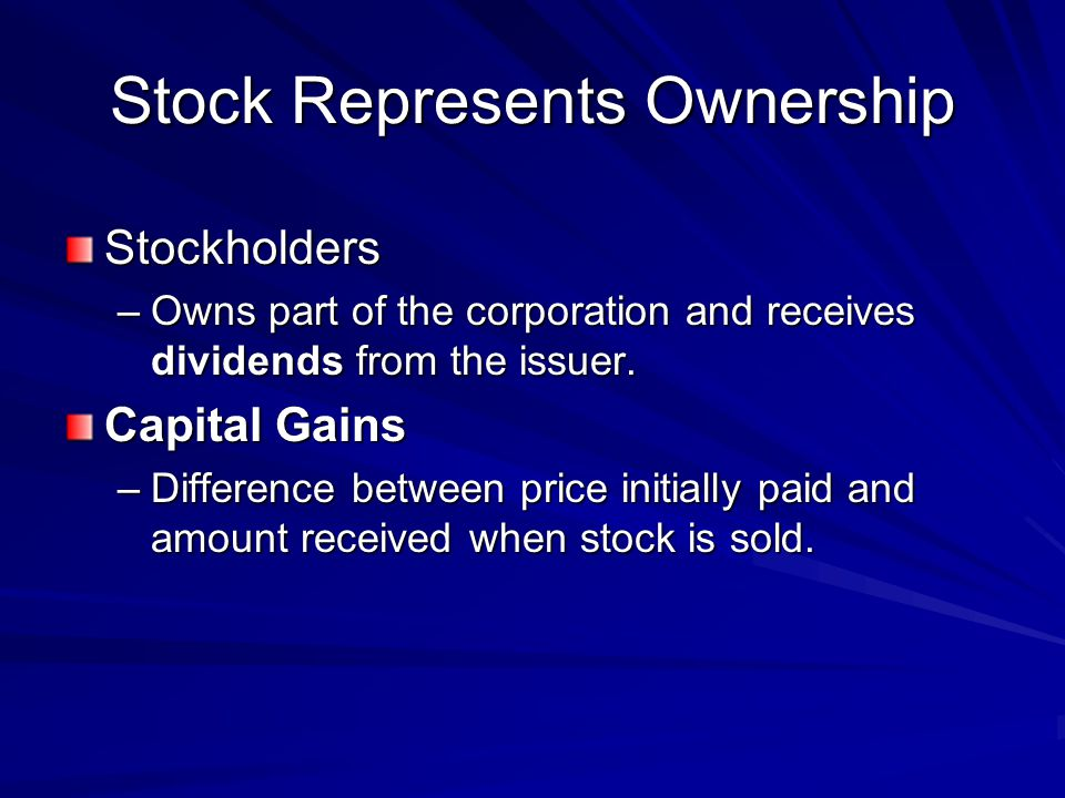 Stock Represents Ownership