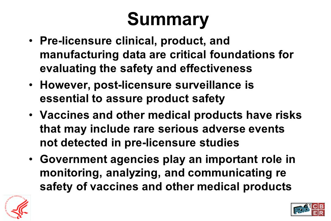 Summary Pre-licensure clinical, product, and manufacturing data are critical foundations for evaluating the safety and effectiveness.