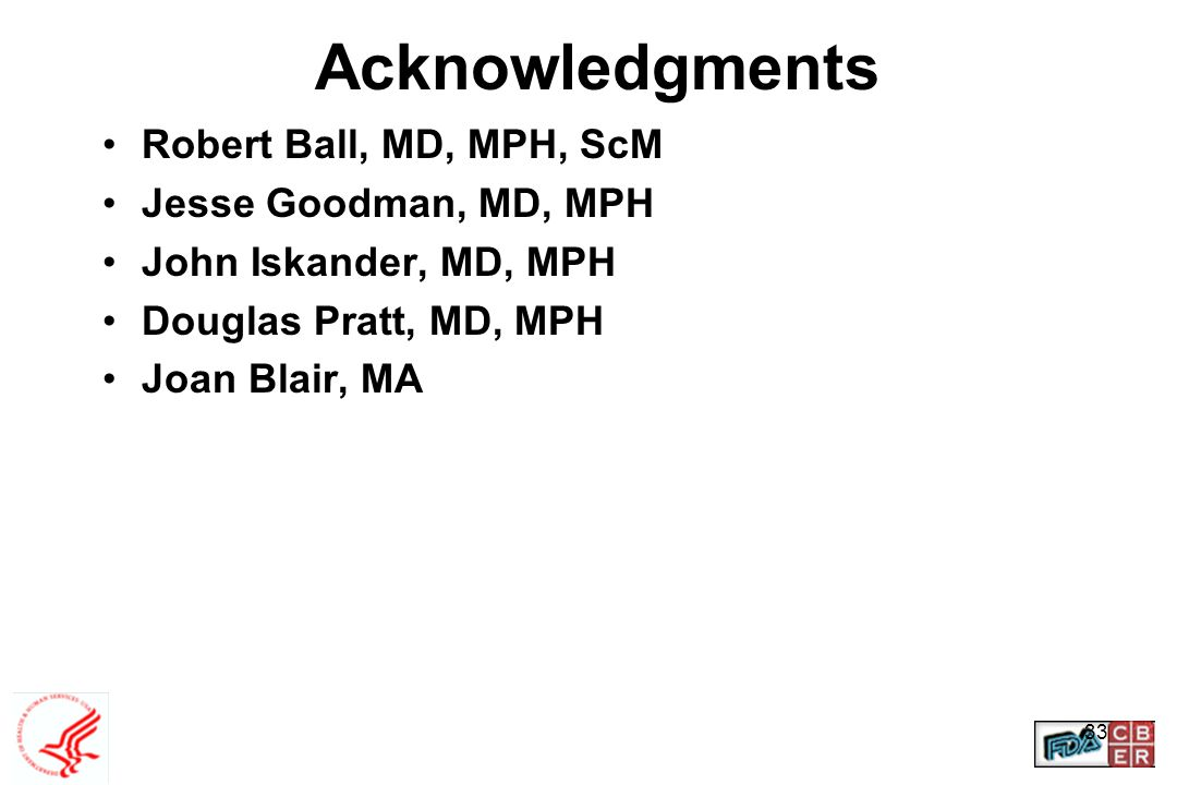 Acknowledgments Robert Ball, MD, MPH, ScM Jesse Goodman, MD, MPH