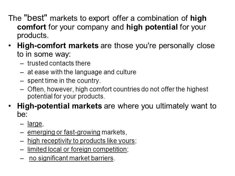 High-comfort markets are those you re personally close to in some way: