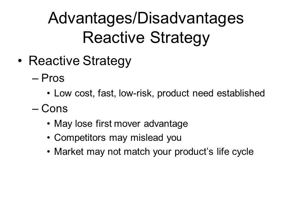Advantages/Disadvantages Reactive Strategy