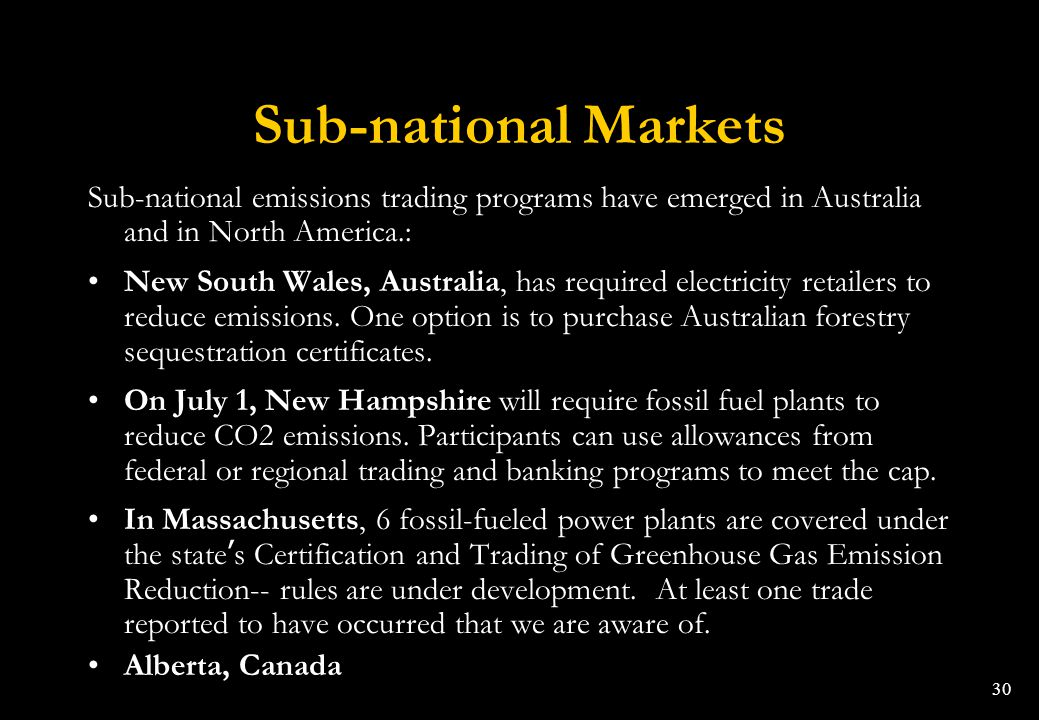 Sub-national Markets Sub-national emissions trading programs have emerged in Australia and in North America.: