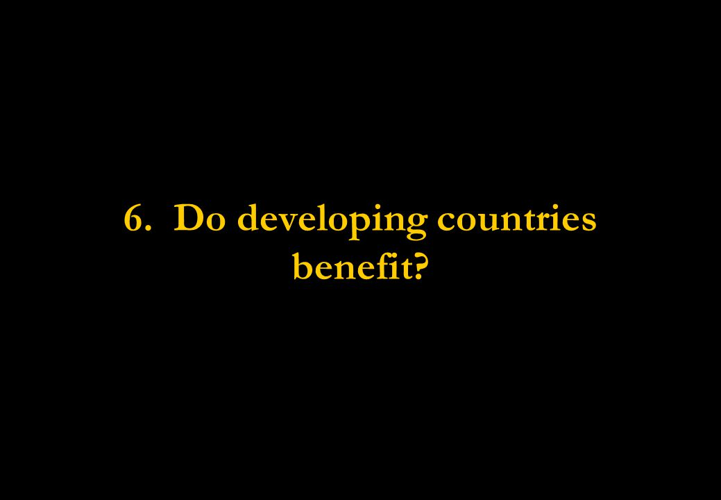 6. Do developing countries benefit