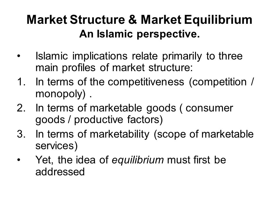 Market Structure & Market Equilibrium An Islamic perspective.